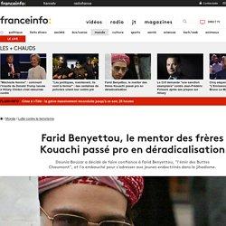 Farid Benyettou, le mentor des frères Kouachi passé pro en déradicalisation