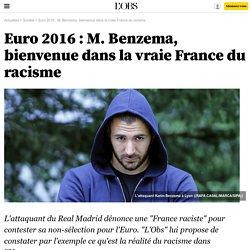 Euro 2016 : M. Benzema, bienvenue dans la vraie France du racisme