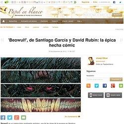 'Beowulf', de Santiago García y David Rubín: la épica hecha cómic
