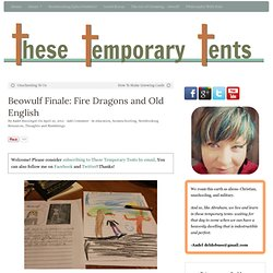 Beowulf Finale: Fire Dragons and Old English - These Temporary Tents by Aadel Bussinger