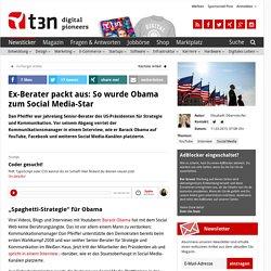 Ex-Berater packt aus: So wurde Obama zum Social Media-Star