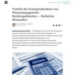 Vorteile der Inanspruchnahme von Finanzmanagement-Beratungsdiensten — Katharina Bösenecker