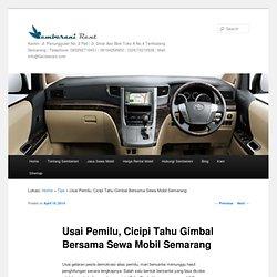 Usai Pemilu Berburu Tahu Gimbal Bersama Sewa Mobil Semarang
