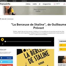 """""""La Berceuse de Staline"""", de Guillaume Prévost"""