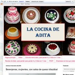 La Cocina de Adita: Berenjenas, crujientes, con salsa de queso idiazábal
