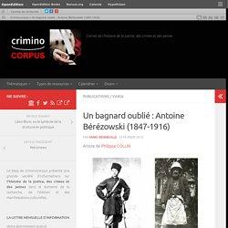 Un bagnard oublié : Antoine Bérézowski (1847-1916) – Criminocorpus