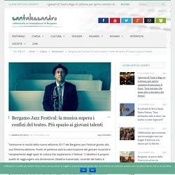 Bergamo Jazz Festival: più spazio ai giovani talenti