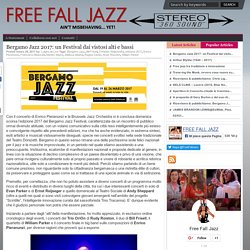 Bergamo Jazz 2017: un Festival dai vistosi alti e bassi « FREE FALL JAZZ