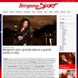 Bergamo Jazz, grande attesa e grandi artisti in città « Bergamo e Sport