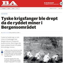 Bergensavisen - Tyske krigsfanger ble drept da de ryddet miner i Bergensområdet