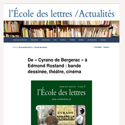 De « Cyrano de Bergerac » à Edmond Rostand : bande dessinée, théâtre, cinéma