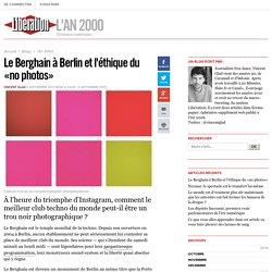 Le Berghain à Berlin et l'éthique du «no photos»