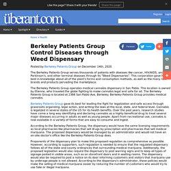 Berkeley Patients Group Control Diseases through Weed Dispensary