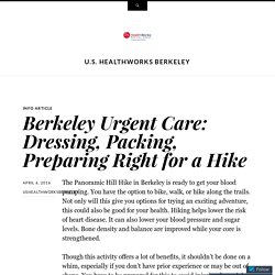 Berkeley Urgent Care: Dressing, Packing, Preparing Right for a Hike