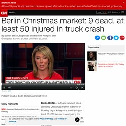 Berlin Christmas market: 9 dead, at least 50 injured in truck crash