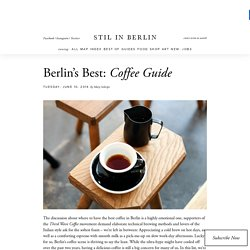 Berlin's Best Coffee: Third Wave Coffee Guide - stilinberlin