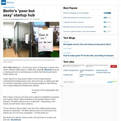 Berlin: Europe's hottest startup hub - Aug. 9