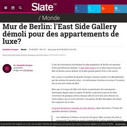 Mur de Berlin: l'East Side Gallery démoli pour des appartements de luxe?