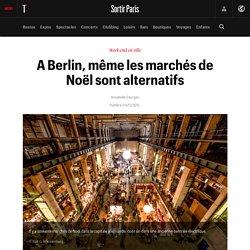 A Berlin, même les marchés de Noël sont alternatifs - Sortir