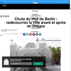 Chute du mur de Berlin : redécouvrez la ville avant et après en images