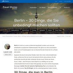 Berlin – 30 Dinge, die Sie unbedingt machen sollten