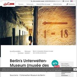 Berlin's Unterwelten-Museum (musée des mondes souterrains)