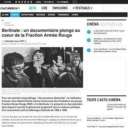 Berlinale : un documentaire plonge au coeur de la Fraction Armée Rouge