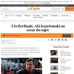 À la Berlinale, Aki Kaurismaki au cœur du sujet - La Croix