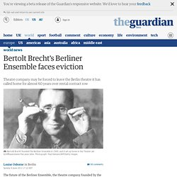 Bertolt Brecht's Berliner Ensemble faces eviction