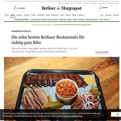 Die zehn besten Berliner Restaurants für richtig gute Ribs - Best of Berlin