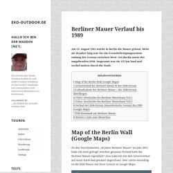 Berliner Mauer Karte - Verlauf der Berlin Wall in Google Maps visualisiert