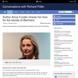 Anna Funder - ABC Conversations with Richard Fidler