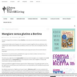 Berlino senza glutine - Gluten Free Travel and Living