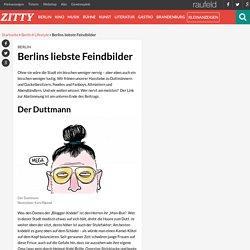 Berlins liebste Feindbilder - ZITTY