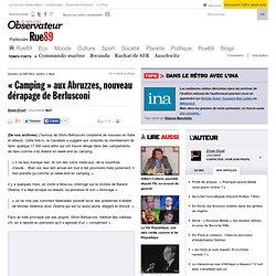 «Camping» aux Abruzzes, nouveau dérapage de Berlusconi