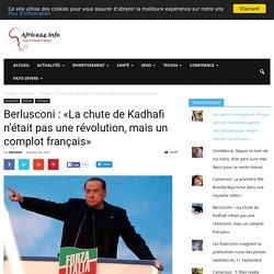 Berlusconi : «La chute de Kadhafi n'était pas une révolution, mais un complot français» - Africa24.info