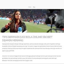 Tips Jitu Bermain Judi Online Dapat Memberikan Kemenagan Besar - Tips Bermain Judi Bola Online SBOBET Dijamin Menang