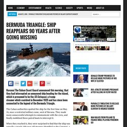 Bermuda Triangle: Ship Reappears 90 Years After Going Missing – World News Daily Report