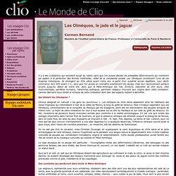 Carmen Bernand, Les Olmèques, le jade et le jaguar - Clio - Voya