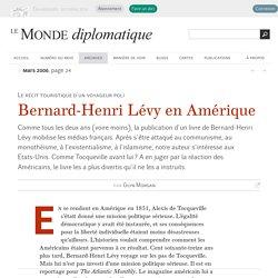 Bernard-Henri Lévy en Amérique, par Glyn Morgan (Le Monde diplomatique, mars 2006)