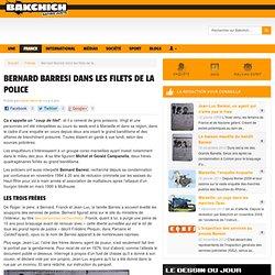 Bernard Barresi dans les filets de la police