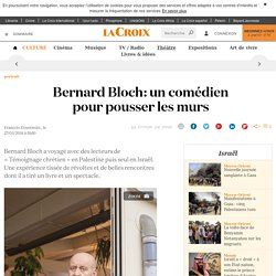 Bernard Bloch : un comédien pour pousser les murs