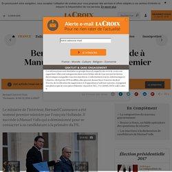 Bernard Cazeneuve succède à Manuel Valls au poste de premier ministre - La Croix