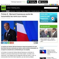 Fichés S : Bernard Cazeneuve exclut de transmettre les noms aux maires
