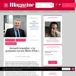 Bernard Cerquiglini: «La grammaire est une affaire d'État»