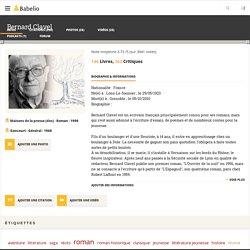 Bernard Clavel : Biographie ; 1 podcast ; 26 vidéos et interviews : 126 Livres (Critiques et Citations) - Babelio