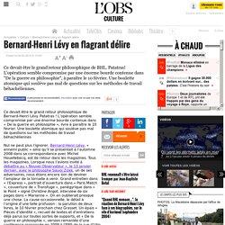 Bernard-Henri Lévy en flagrant délire, Culture - Information Nou