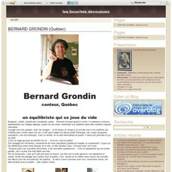 BERNARD GRONDIN (Québec) - Le blog de Les Bouches Décousues