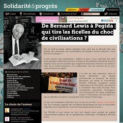 De Bernard Lewis à Pegida: qui manipule le choc de civilisations ?