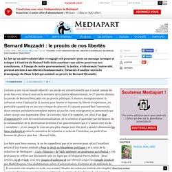 Bernard Mezzadri : le procès de nos libertés